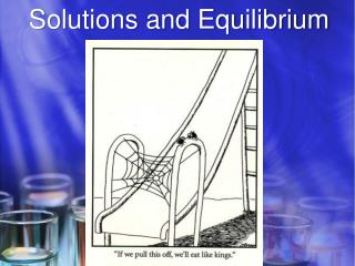 Solutions and Equilibrium