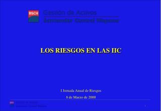 LOS RIESGOS EN LAS IIC
