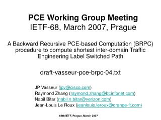 PCE Working Group Meeting IETF-68, March 2007, Prague