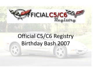 Official C5/C6 Registry Birthday Bash 2007