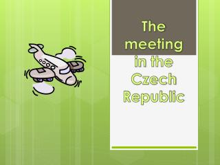 The  meeting in  the  Czech Republic