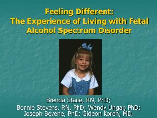 Feeling Different:  The Experience of Living with Fetal Alcohol Spectrum Disorder