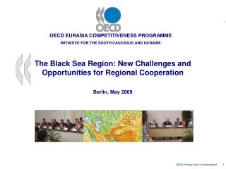 The Black Sea Region: New Challenges and Opportunities for Regional Cooperation Berlin, May 2009