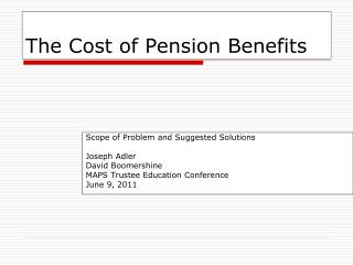 The Cost of Pension Benefits