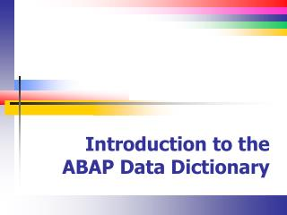 Introduction to the ABAP Data Dictionary