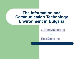 The Information and Communication Technology Environment in Bulgaria