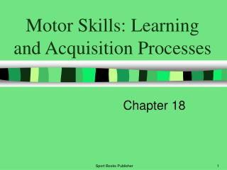 Motor Skills: Learning and Acquisition Processes