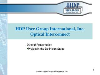 HDP User Group International, Inc. Optical Interconnect