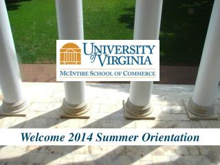Welcome 2014 Summer Orientation