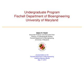 Undergraduate Program Fischell Department of Bioengineering University of Maryland