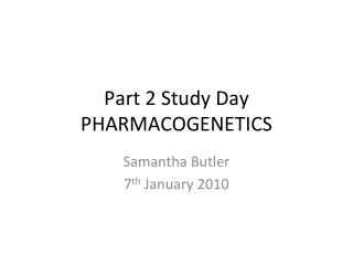 Part 2 Study Day PHARMACOGENETICS