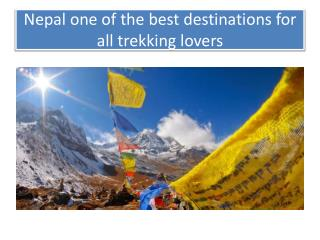 Nepal, One of The Best Destinations for all Trekking Lovers
