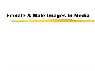 Female & Male Images In Media