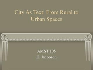 City As Text: From Rural to Urban Spaces