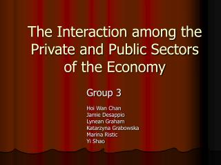 The Interaction among the Private and Public Sectors of the Economy