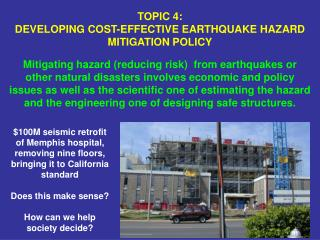 TOPIC 4: DEVELOPING COST-EFFECTIVE EARTHQUAKE HAZARD MITIGATION POLICY