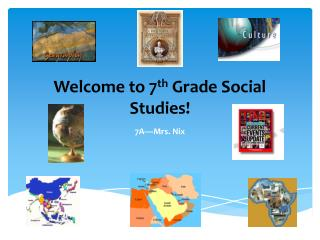 Welcome to 7 th  Grade Social Studies!