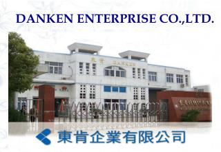 DANKEN ENTERPRISE CO.,LTD.