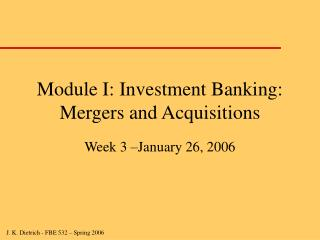 Module I: Investment Banking: Mergers and Acquisitions