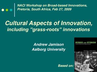 "Cultural Aspects of Innovation,  including ""grass-roots"" innovations"