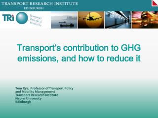 Tom Rye, Professor of Transport Policy and Mobility Management Transport Research Institute