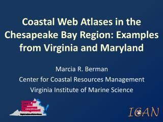 Coastal Web Atlases in the Chesapeake Bay Region: Examples from Virginia and Maryland