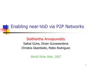 Enabling near-VoD via P2P Networks