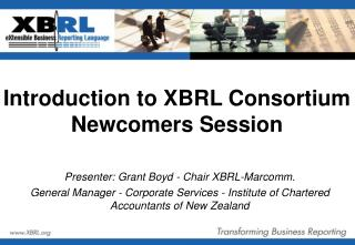 Introduction to XBRL Consortium Newcomers Session