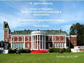 St. John's University School of Education Center for Educational Leadership & Accountability Comprehensive Digital P