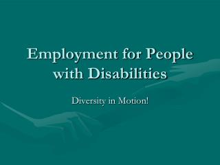 Employment for People with Disabilities