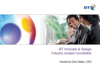 BT Innovate & Design  Industry analyst roundtable