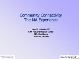 Community Connectivity The MA Experience