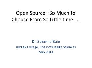 Open Source:  So Much to Choose From So Little time…..