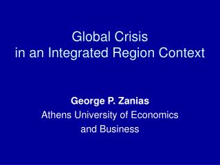 Global Crisis in an Integrated Region Context