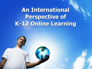 An International Perspective of  K-12 Online Learning