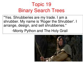 Topic 19  Binary Search Trees