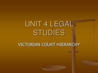 UNIT 4 LEGAL STUDIES