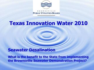 Texas Innovation Water 2010 Seawater Desalination