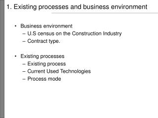 1. Existing processes and business environment