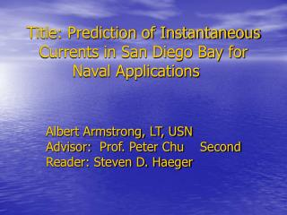Title: Prediction of Instantaneous Currents in San Diego Bay for Naval Applications