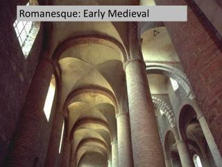 Romanesque: Early Medieval