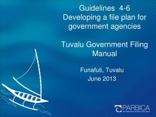 Guidelines  4-6 Developing a file plan for government agencies Tuvalu Government Filing Manual