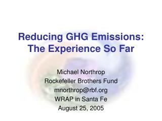 Reducing GHG Emissions:  The Experience So Far