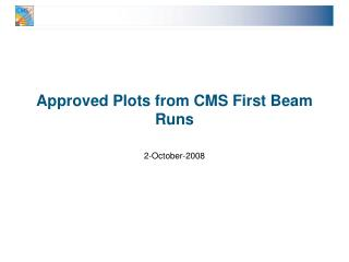 Approved Plots from CMS First Beam Runs