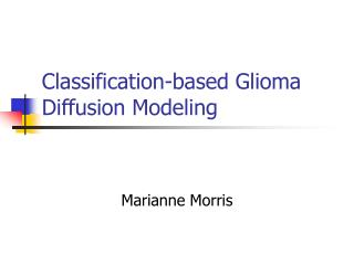 Classification-based Glioma Diffusion Modeling