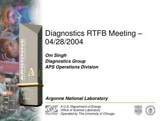 Diagnostics RTFB Meeting – 04/28/2004