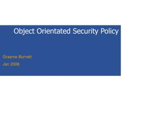 Object Orientated Security Policy