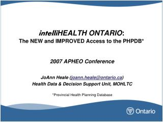 intelli HEALTH ONTARIO : The NEW and IMPROVED Access to the PHPDB*