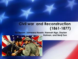 Civil war  and Reconstruction  (1861-1877)