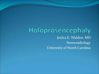 Janica E. Walden, MD Neuroradiology University of North Carolina